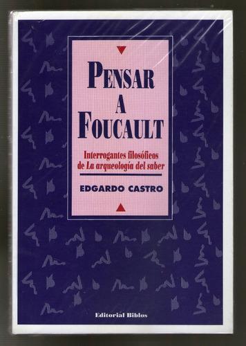 Imagen 1 de 2 de Pensar A Foucault - Edgardo Castro