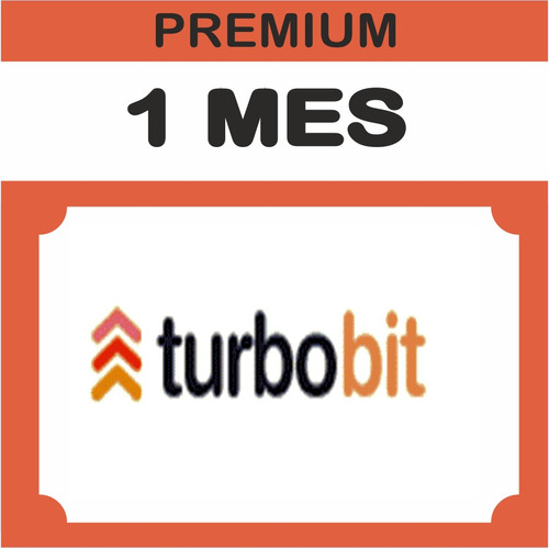 Cuentas Premium Turbobit X 30 Dias - 1 Mes 100% Garantizado