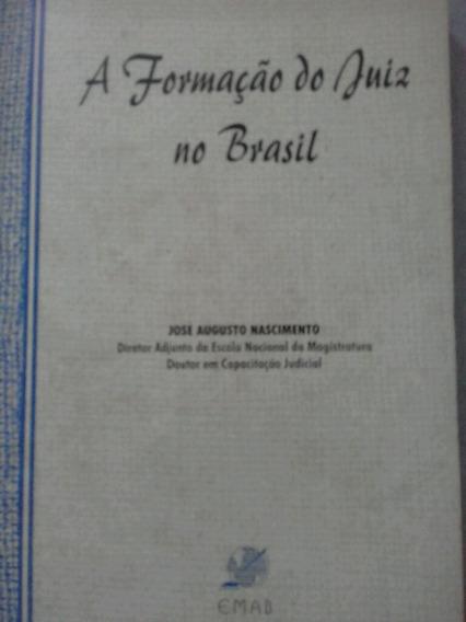 P Formação Do Juiz No Brasil José Augusto Nascimento