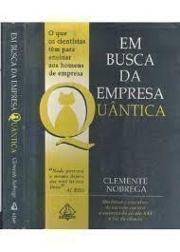 Livro Em Busca Da Empresa Quântica Clemente Nóbrega