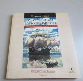 A Viagem Do Descobrimento A Verdadeira Historia Da Expedi...