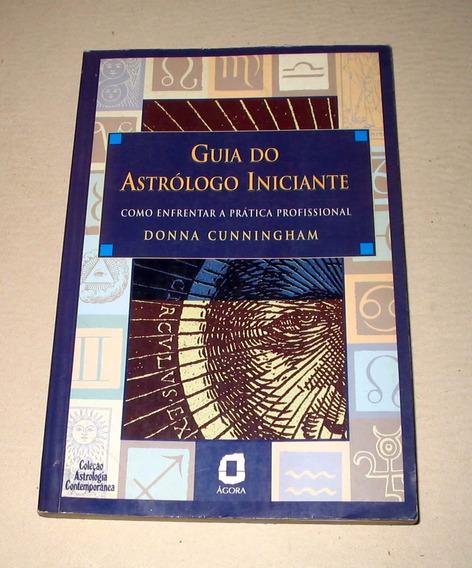 Guia Do Astrólogo Iniciante - Donna Cunningham
