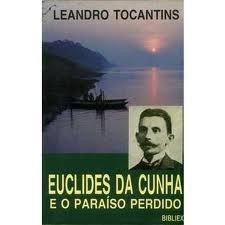 Euclides Da Cunha E O Paraíso Perdido Leandro Tocantins 1992