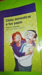 Como Domesticar A Tus Papas Mauricio Paredes