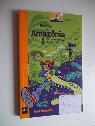 * Livro Perdido Na Amazônia Toni Brandão Barco A Vapor