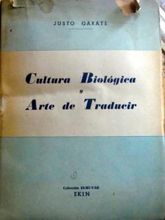 Cultura Biológica, Arte De Traducir Justo Garate, En Mendoza