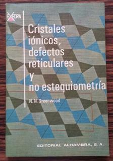 Cristales Ionicos Defectos Reticulares Y No Estequiometria