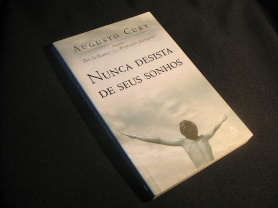 Nunca Desista De Seus Sonhos - Cury, Augusto