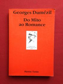 Livro - Do Mito Ao Romance - Georges Dumézil - Martins Fonte