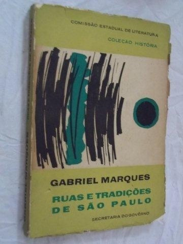 Livro - Gabriel Marques - Ruas E Tradições De São Paulo