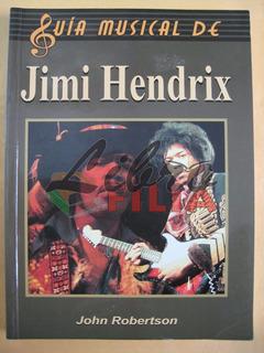 Guía Musical De Jimi Hendrix - John Robertson (2002)
