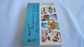 Livro: Manual De Terapia. Cirurgica De Peq. Animais