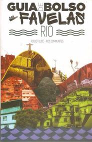 Guia Das Favelas Do Rio De Janeiro 2017 Completo 148 Págs.