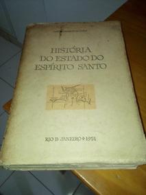 História Do Estado Do Espírito Santo De José Teixeira D...#