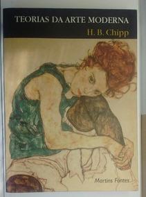 Teorias Da Arte Moderna - H. B. Chipp