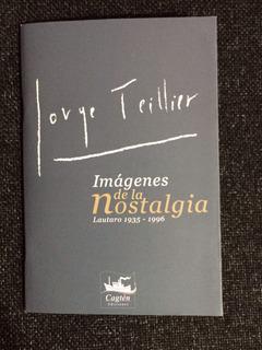 Jorge Teillier - Imágenes De La Nostalgia