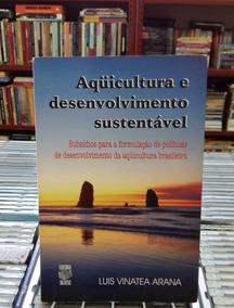 Aquicultura E Desenvolvimento Sustentavel Luis Vinatea Arana