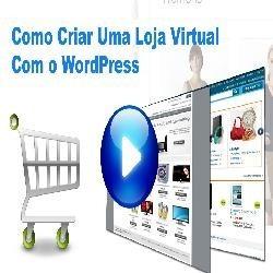 Aprenda Como Criar Uma Loja Virtual Grátis No Wordpress