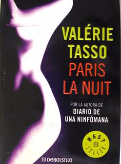 Paris La Nuit Valérie Tasso Autora Diario De Una Ninfomana