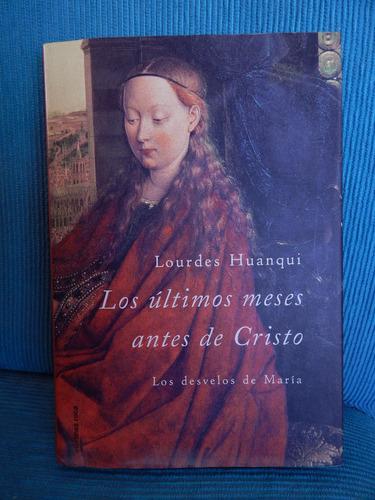 Los Últimos Meses Antes De Cristo - Lourdes Huanqui