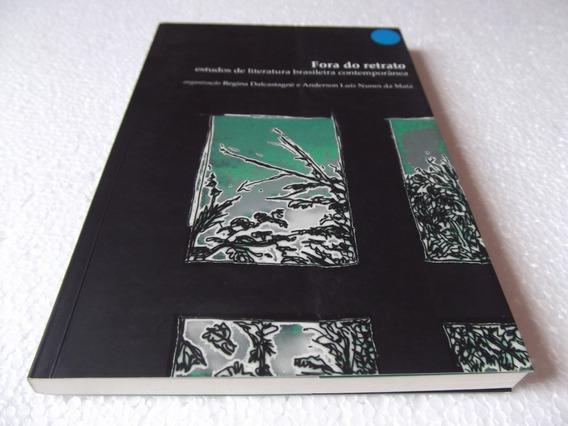 Livro Fora Do Retrato: Estudos De Literatura Brasileira...