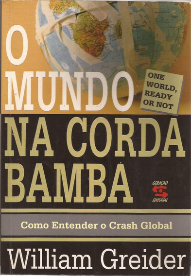 O Mundo Na Corda Bamba - William Greider