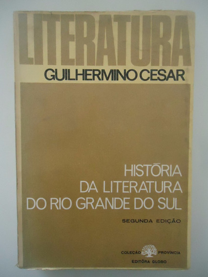 História Da Literatura Do Rio Grande Do Sul - Guilhermino