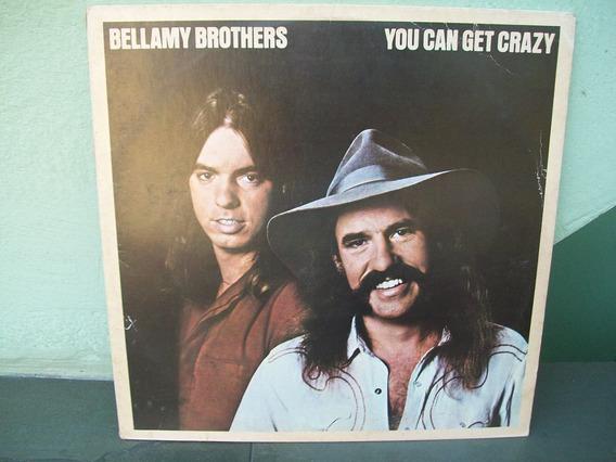 Lp.bellamy Brothers-you Can Get Crazy Com Encarte 1980.