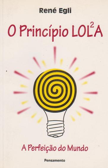 O Princípio Lola: A Perfeição Do Mundo - René Egli / Novo