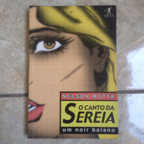 Livro Nelson Motta - O Canto Da Sereia 2002 Perfeito Estado!