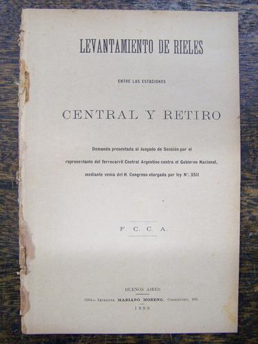 Levantamiento De Rieles Estaciones Central Y Retiro * 1898 *