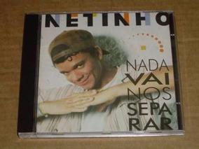 Netinho Nada Vai Nos Separar Cd Original