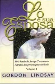 Livro Ló E Sua Esposa / Gordon Lindsay