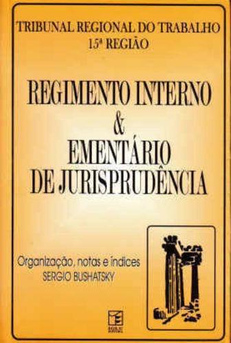 Regimento Interno E Ementário De Jurisprudência - Trt 15ª...