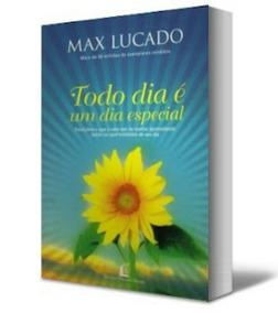 Livro Todo Dia É Um Dia Especial (max Lucado)