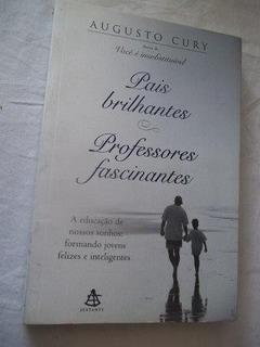 * Livro Pais Brilhantes Professores Fascinantes Augusto Cury