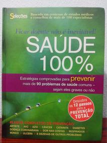 Saúde 100% - Ficar Doente Não É Inevitável - Readers Digest