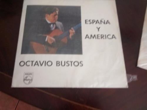 Vinilo Lp De Octavio Bustos - España Y America (u47