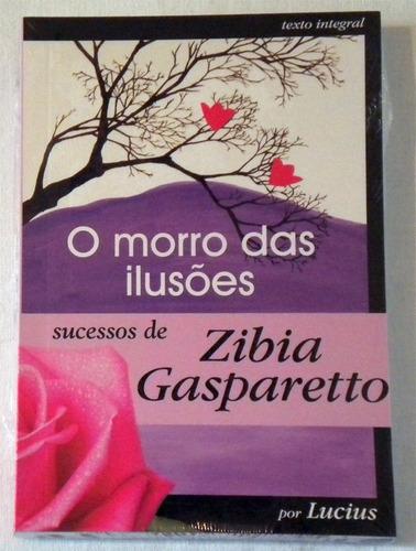 Livro - O Morro Das Ilusões - De Zibia  Gasparetto