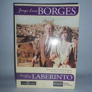 Cuentos En El Laberinto - Jorge Luis Borges