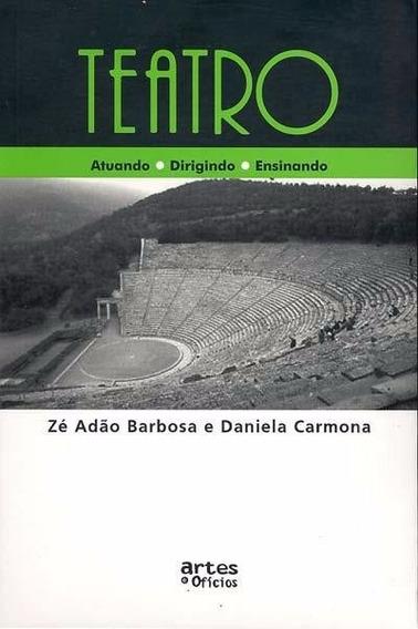 Teatro - Atuando - Dirigindo - Zé Adão E Daniela Carmona