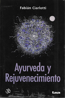 Ayurveda Y Rejuvenecimiento (fabian Ciarlotti)