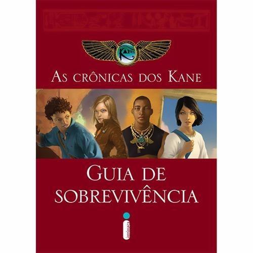 Livro - Guia De Sobrevivência - Crônicas Kane (capa Dura) #