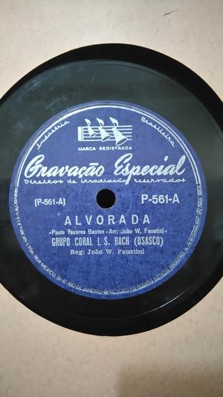 Disco 78 Rpm - Grupo Coral J.s. Bach - Alvorada (evangélico)