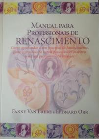 Manual Para Profissionais De Renascimento - Fanny Van Laere