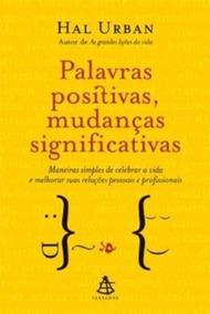 Livro Palavras Positivas, Mudanças Significativas -hal Urban