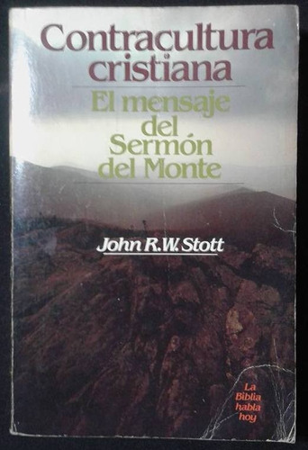 El Mensaje Del Sermon Del Monte John R. W. Stott