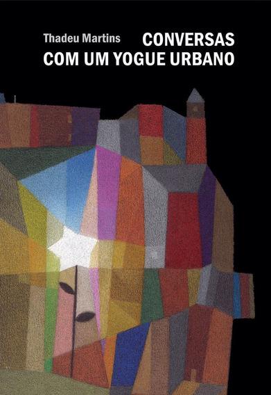 Livro Conversas Com Um Yogue Urbano