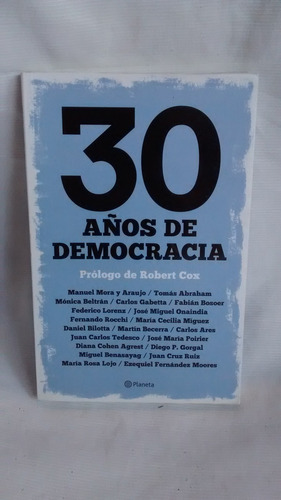 Imagen 1 de 6 de 30 Años De Democracia - Prol. Robert Cox - Editorial Planeta