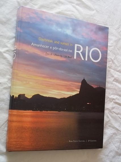Daybreak And Sunset In Rio Amanhecer E Por Do Sol Sid Bond